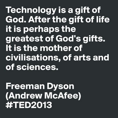 technology of the gods the sciences of the ancients books technology is a gift of god after the g by freeman dyson