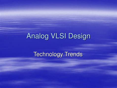 vlsi layout design ppt ppt analog vlsi design powerpoint presentation id 193062
