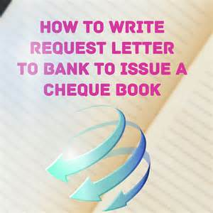 Letter Bank Manager Issue Cheque Book sample letter requesting bank to issue a cheque book letter formats