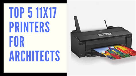 11x17 color printer 5 best 11x17 printers for architects 2019