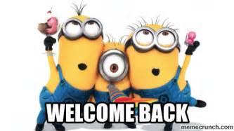 Welcome Back Meme - welcome back