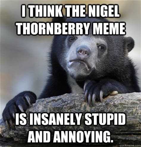 Insanely Funny Memes - i think the nigel thornberry meme is insanely stupid and