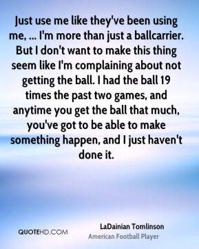And Just Like That Im 19 Entertainments A by Ladainian Tomlinson Quotes Quotehd