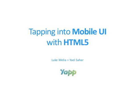 mobile ui html5 tapping into mobile ui with html5