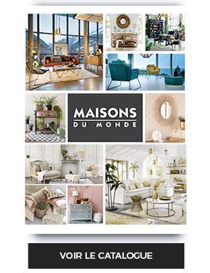 maison du monde mouscron catalogues maisons du monde sur catalogue fr