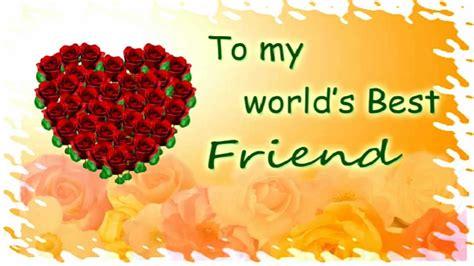 happy day to a friend happy best friends day to my wolrds best friend