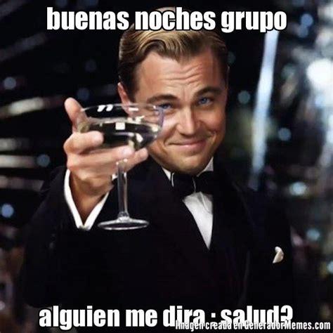imagenes de buenas noches querido grupo memes super graciosos para saludar a tu grupo de amigos de