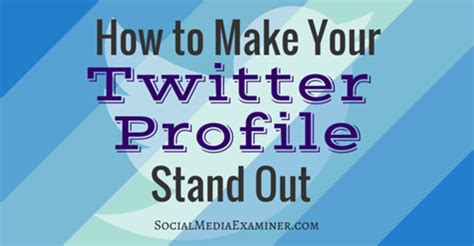 12 Tips On How To Create A Profile by How To Make Your Profile Stand Out Social Media