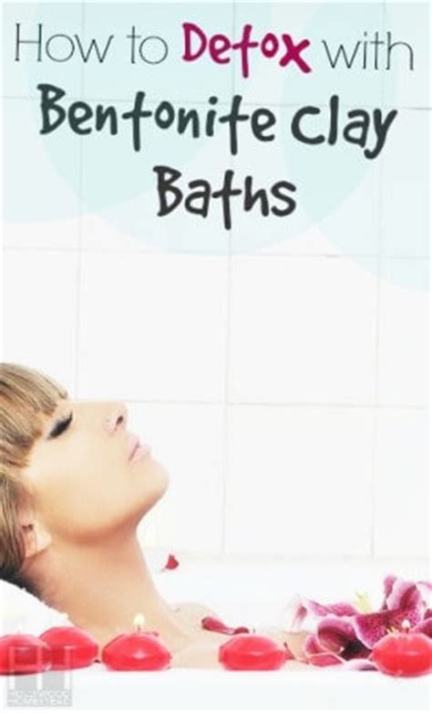 How To Do Bentonite Clay Detox Bath by How To Detox With Bentonite Clay Baths Homestead
