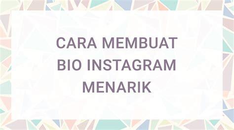cara membuat nama instagram yang unik 9 cara membuat bio instagram menarik yang paling ampuh
