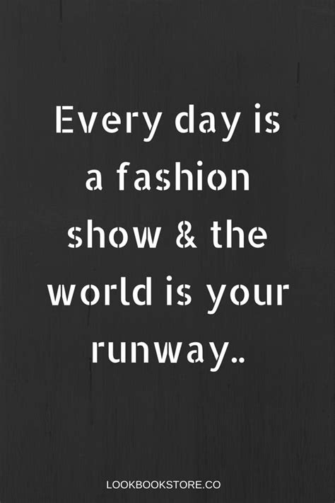 Show And Tell The Budget Fashionista At Fashion Week by Best 20 Dress Quotes Ideas On Caption On