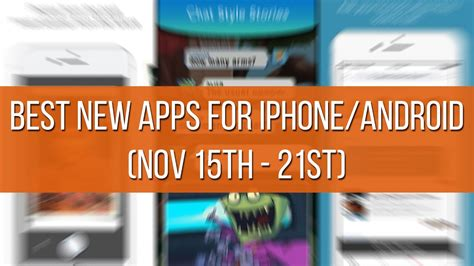 best new android apps for best new apps for iphone and android nov 15th 21st tech and