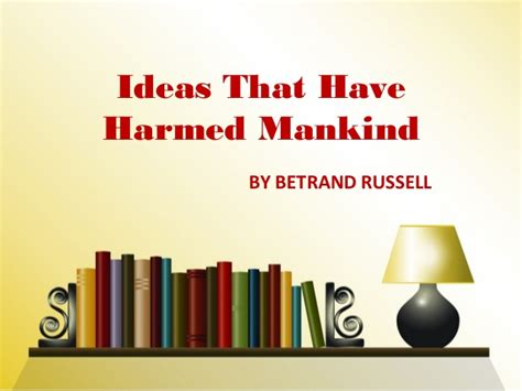 Bertrand Unpopular Essays Ideas That Harmed Mankind by Ideas That Harmed Mankind