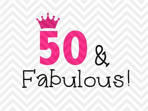 Be Fabulous 50 50 and fabulous birthday by kristin amanda designs svg cut