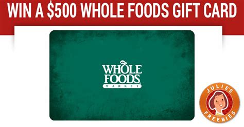 Gift Cards At Whole Foods - enter to win a 500 whole foods gift card julie s freebies