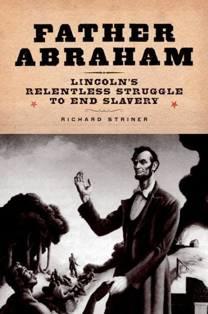 libro ending slavery how we father abraham lincoln s relentless struggle to end slavery by richard striner nook book