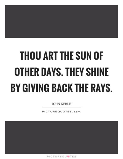 Thou The Sun Of Other Days They Shi Sun Shine Quotes Sun Shine Sayings Sun Shine Picture