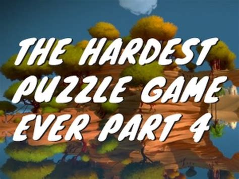 the hardest puzzle game the witness 4 youtube