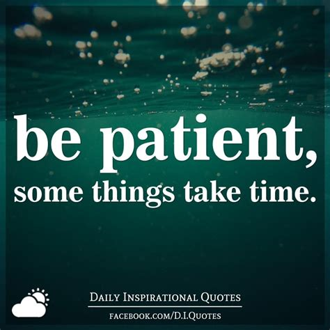 Kaos Quotes Things Take Time be patient some things take time