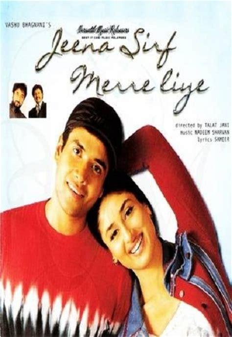 jeena sirf merre liye full movie tusshar kapoor kareena jeena sirf merre liye 2002 full movie watch online free