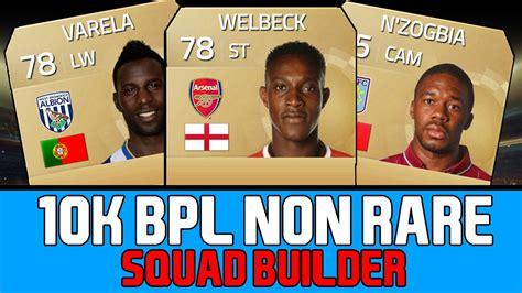 non rare players fifa 15 fifa 15 ultimate team best 10k bpl non rare team