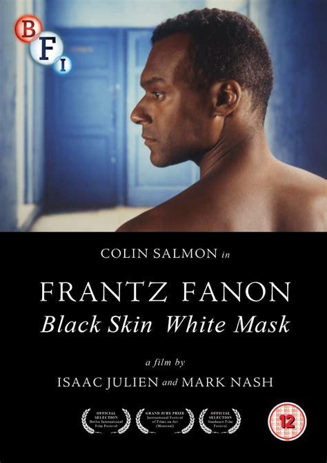 themes of black skin white masks frantz fanon black skin white mask pelicula completa