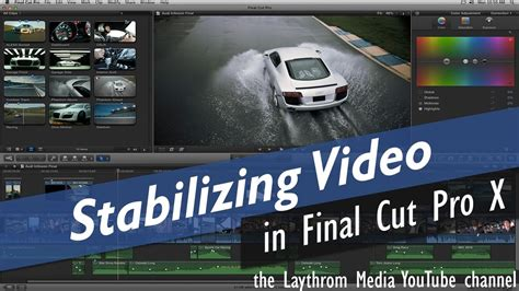 final cut pro stabilization final cut pro x how to stabilize video youtube