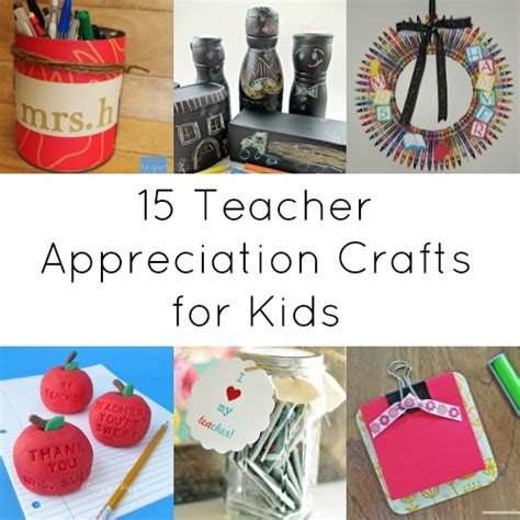 classroom craft ideas appreciation gifts 15 things you can make for