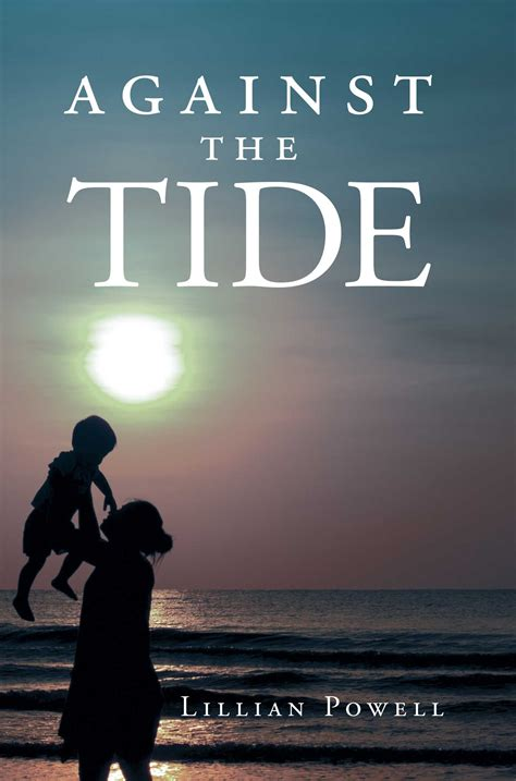 against the tide author lillian powell s new book against the tide is