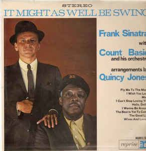 frank sinatra it might as well be swing frank sinatra count basie and his orchestra it might