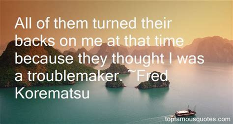 fred korematsu quotes fred korematsu quotes top quotes and sayings by