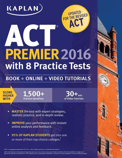 kaplan test kaplan act premier 2016 with 8 practice tests ebook by