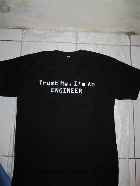 Kaos Trust kaos trust me i m an engineer murah nyaman dipakai