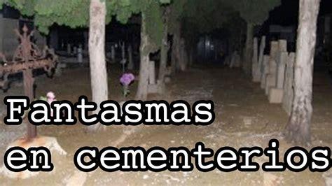 imagenes terrorificas en la vida real videos de fantasmas reales en cementerios en espa 209 ol