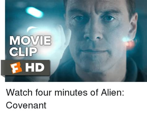 Video Clip Memes - movie clip f hd watch four minutes of alien covenant