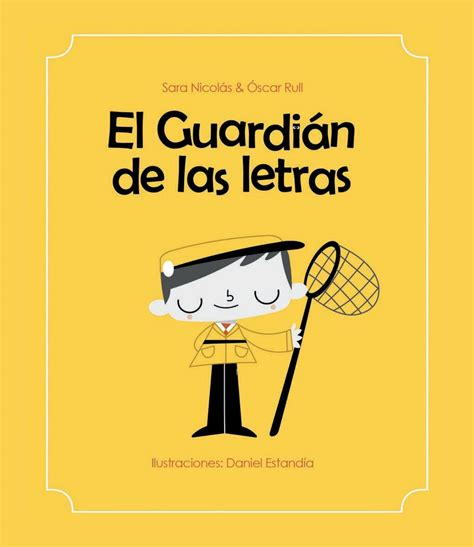 el guardin de la 8467046015 el guardian de las letras by tragamanzanas issuu
