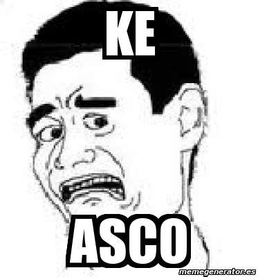 Meme Asco - meme personalizado ke asco 6258805