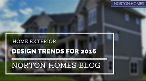 exterior home design trends 2016 home exterior design trends for 2016 norton homes
