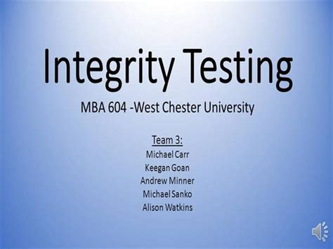 Mba Degree At West Chester by Mba604 Team 3 Presentation Integrity Testing Authorstream