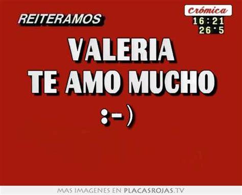 Imagenes Te Amo Valeria | valeria te amo mucho placas rojas tv