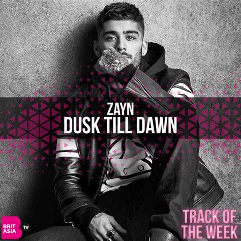 download mp3 dusk till dawn zayn ft sia track of the week zayn dusk til dawn ft sia britasia tv
