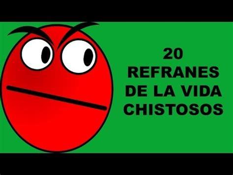 clsicos para la vida 20 refranes de la vida chistosos youtube