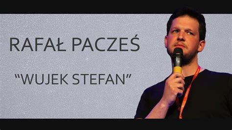 rafal paczes wujek stefan  stand upow youtube
