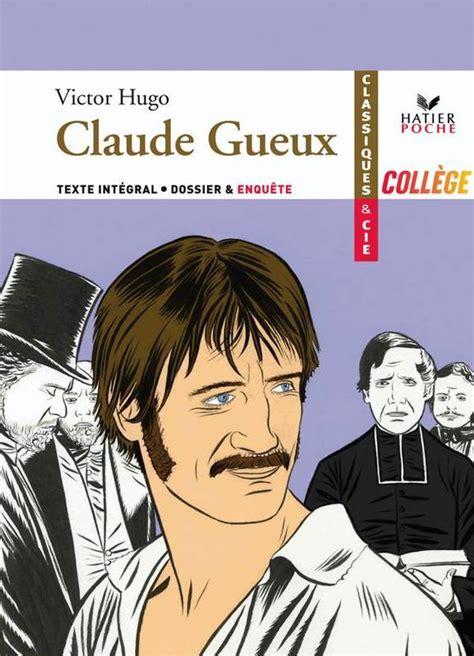 claude gueux 1834 livre claude gueux 1834 victor hugo hatier scolaire oeuvres et themes 9782218933363