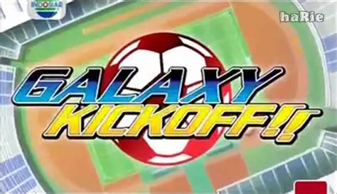 wallpaper galaxy kick off list download galaxy kick off dubbing indonesia indoaink