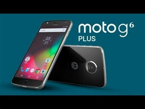 moto g6 plus is here with 6gb ram,128gb with 4000 mah
