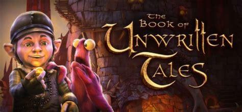 unwritten a novel the book of unwritten tales on steam