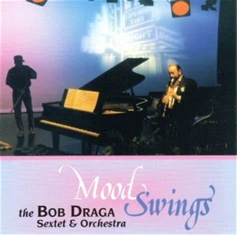 mood swing orchestra bob draga sextet orchestra mood swings com music