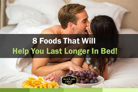 last longer in bed 8 foods that will help you last longer in bed dr a k