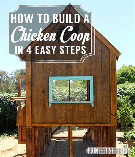 how to build a backyard chicken coop how to build a chicken coop in 4 easy steps